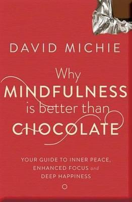 why-mindfulness-is-better-than-chocolate