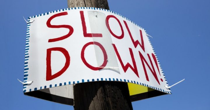 Slow down sign.
