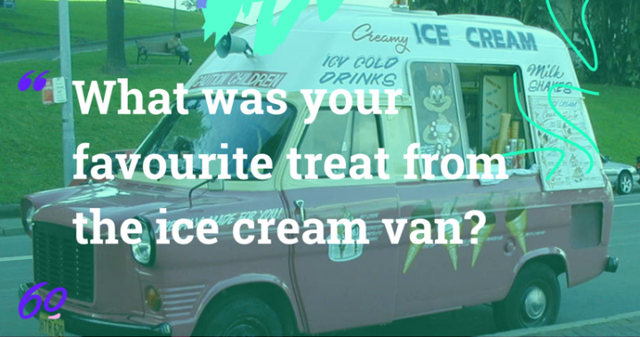 What was your favourite treat from the ice cream van_